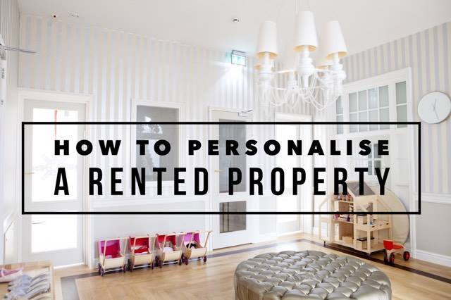 How To Personalise A Rented Property