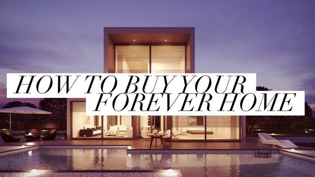How To Buy Your Forever Home