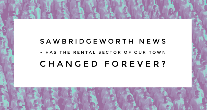 How The Rented Sector Has Transformed The Property Market In Sawbridgeworth